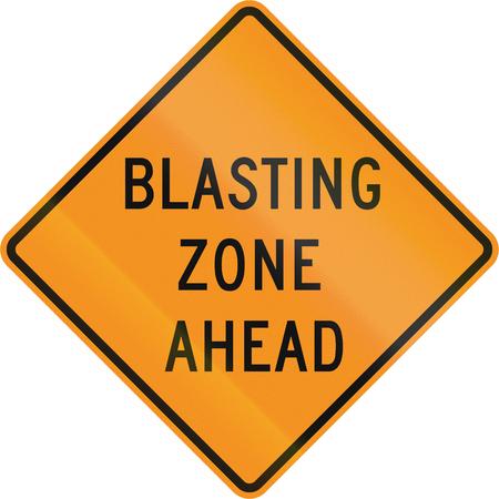 blasting: US traffic warning sign: Blasting zone ahead.