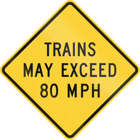 80: US road warning sign: Trains may exceed 80 mph.