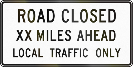 road closed: United States traffic sign: Road closed XX Miles Ahead