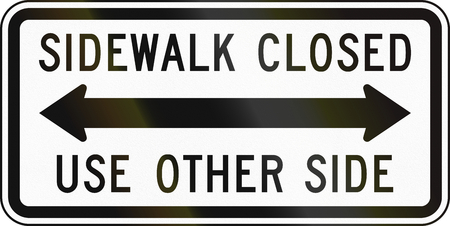 the other side: United States traffic sign: Sidewalk closed - use other side