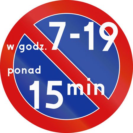 Polish traffic sign: No parking for more than 15 minutes in the specified time. photo