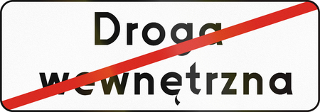 means to an end: Polish road sign: End of internalnon-public road. Droga wewnetrzna means internal road.