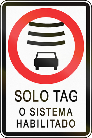 tagged: Regulatory road sign in Chile. The text means: Electronically tagged vehicles only