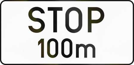 additional: Austrian traffic sign additional panel to specify the meaning of other signs: Stop 100 meters ahead.