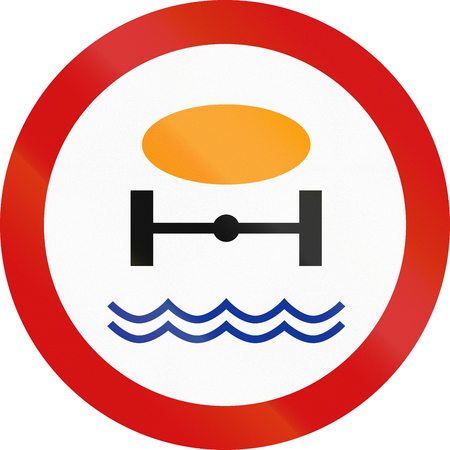 water view: Polish traffic sign prohibiting thoroughfare of vehicles transporting goods dangerous to water reserves.
