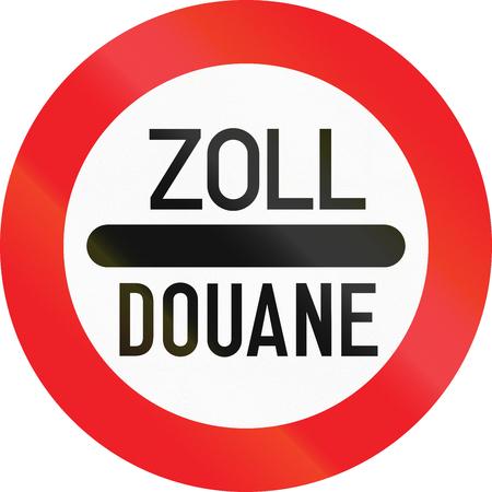 유료 방송국에서 오스트리아 기호입니다. Zoll과 Douane은 영어로 통행 요금을냅니다.