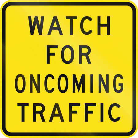 no way out: An Australian warning traffic sign - Watch for oncoming traffic