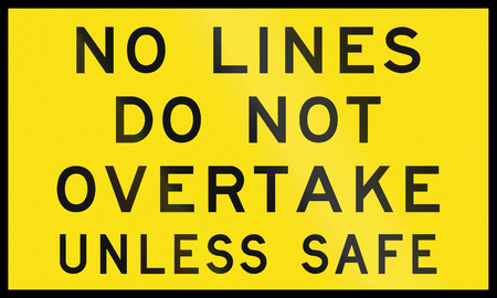 overtake: An Australian temporary road sign - No Lines, do not overtake unless safe