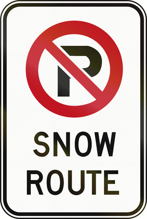 no snow: Canadian road sign - No Parking, snow route. This sign is used in Ontario.
