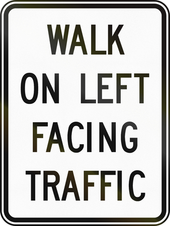 left handed: Regulatory sign in Canada - Walk on left facing traffic. This sign is used in Ontario.