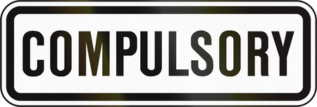 compulsory: Supplemental regulatory sign in Canada - Complemental. This sign is used in Ontario.