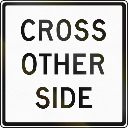 to other side: Regulatory sign in Canada - Cross other side. This sign is used in Ontario.