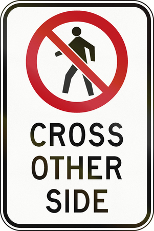 to the other side: Regulatory sign in Canada - Cross other side. This sign is used in Ontario.