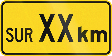 supplemental: Supplemental warning road sign in Quebec, Canada - For XX kilometers.
