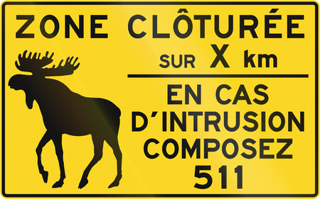 fenced in: Road sign in Quebec, Canada. The text means: Fenced area for XX km - In case of intrusion call 511.