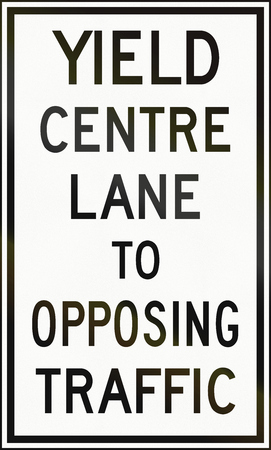 opposing: Canadian regulatory sign - Yield centre lane to opposing traffic. This sign is used in Ontario.