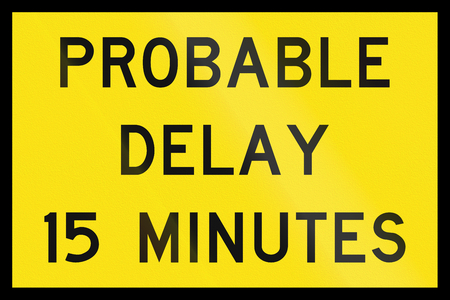 probable: An Australian temporary road sign used in Queensland - Problable delay 15 minutes