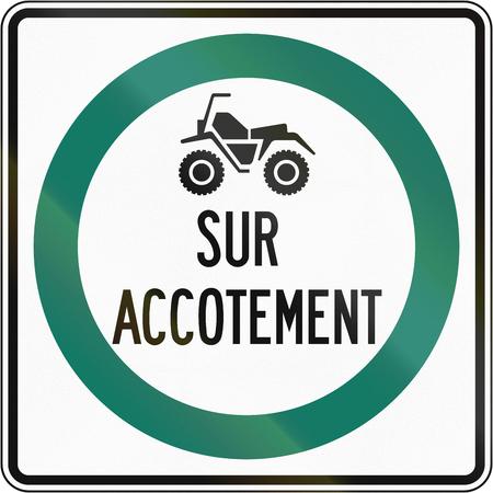 road shoulder: Regulatory road sign in Quebec, Canada - ATVs drive on shoulder. The text means: on shoulder.