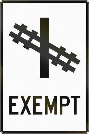 exempt: Supplementar regulatory road sign in Quebec, Canada - Level crossing exempt.