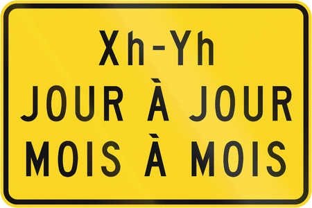 supplemental: Supplemental warning road sign in Quebec, Canada - speficied times. Jour a jour, mois a mois means day to day, month to month.