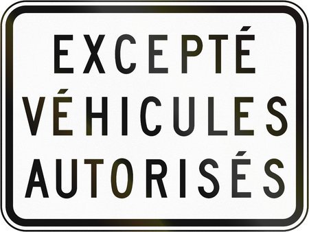 supplemental: Supplemental Regulatory road sign panel in Quebec, Canada - Except authorized vehicles.