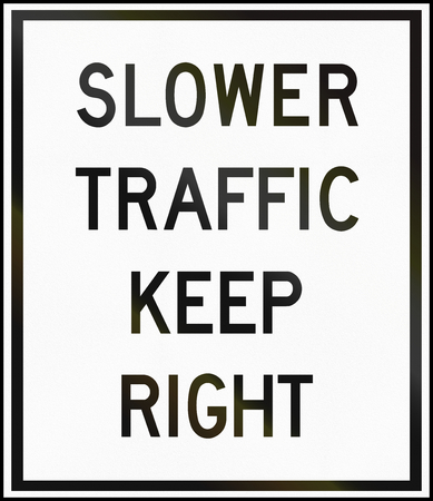slower: Canadian traffic sign - Slower Traffic Keep Right. This sign is used in Ontario.
