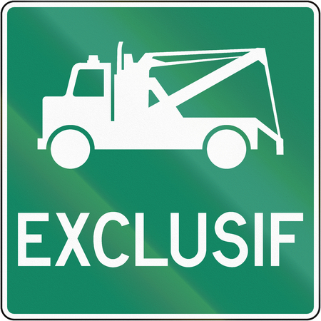 towing: Guide and information road sign in Quebec, Canada - Exclusive towing area. Exclusif means exclusive.