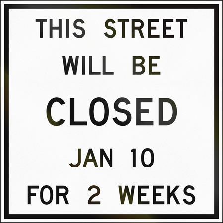 weeks: Roadworks sign in Canada - Street will be closed for 2 weeks. This sign is used in Ontario.