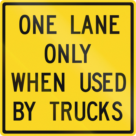 one lane road sign: Road warning sign in Canada - One lane only when used by trucks. This sign is used in Ontario.