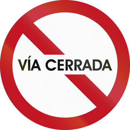 road closed: Regulatory road sign in Colombia - Road closed. Stock Photo