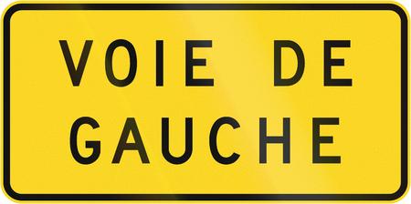 supplemental: Supplemental warning road sign in Quebec, Canada - Left Lane.