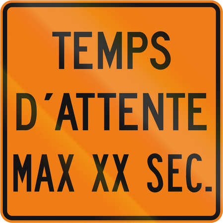 seconds: TemporaryWorks road sign in Quebec, Canada - Waiting time maximum XX seconds. Stock Photo