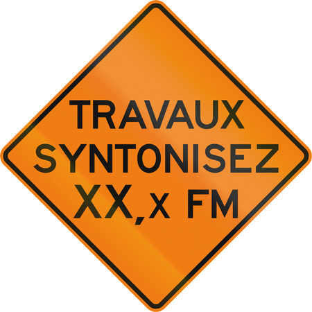 roadworks: TemporaryWorks road sign in Quebec, Canada - Roadworks frequency.