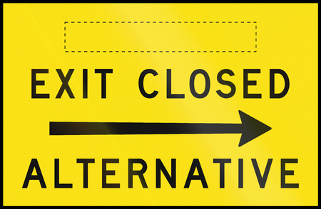 right handed: An Australian temporary road sign - Exit closed, alternative to the right, with copy space