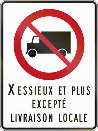 axles: Canadian regulatory traffic sign - No lorries. The text means: X axles and more - except local delivery. This sign is used in Quebec.