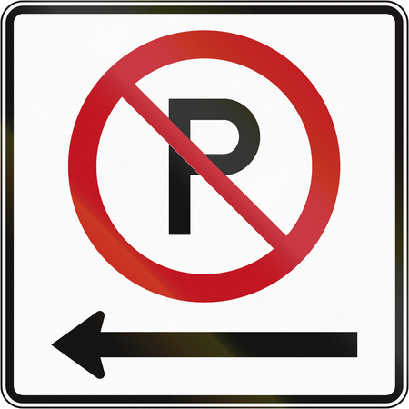 handed: Canadian road sign - No parking to the left. This sign is used in Quebec.