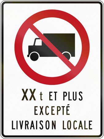 Canadian regulatory traffic sign - No lorries. The text means: XX tons and more - except local delivery. This sign is used in Quebec.