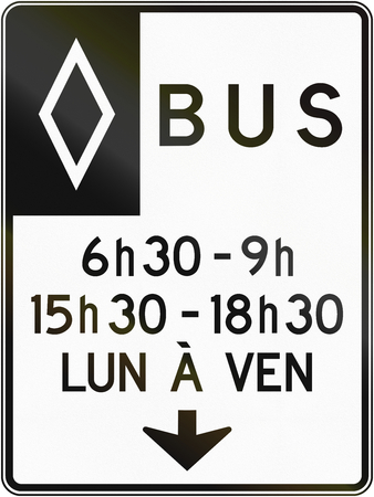 weekday: Regulatory road sign in Quebec, Canada - Bus lane in specified times. Lun a ven means Mon-Fri.