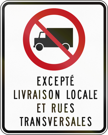 cross street: Canadian regulatory traffic sign - No lorries. The text means: Except local delivery and cross street. This sign is used in Quebec.