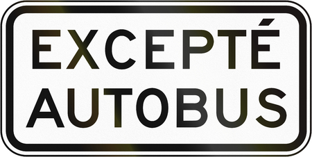 supplemental: Supplemental Regulatory road sign panel in Quebec, Canada - Except bus. Stock Photo