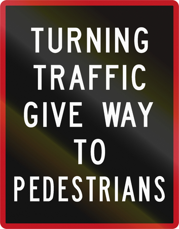 give the way: Old version of New Zealand road sign - Turning traffic give way to pedestrians.