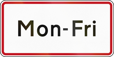 mondays: New Zealand road sign RP-3.4 - Mondays thru Fridays.