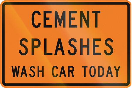 new zealand word: New Zealand road sign - Cement splashes, wash your car today to prevent damage.