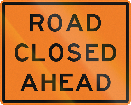 road closed: New Zealand road sign - Road closed ahead. Stock Photo