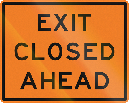 ahead: New Zealand road sign - Exit closed ahead.