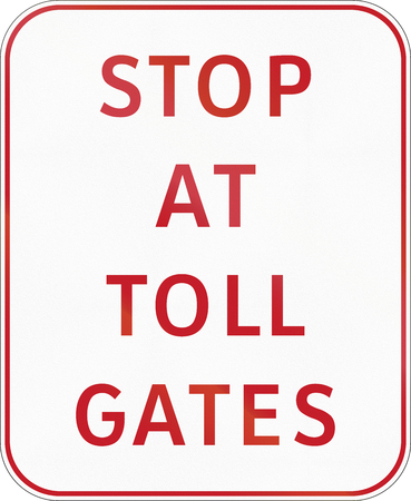 toll: Road sign in the Philippines - Stop at Toll Gates.