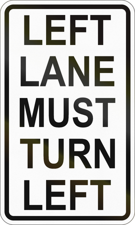 lane: Road sign in the Philippines - Left Lane Must Turn Left.