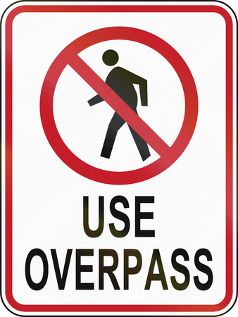 use regulations: Road sign in the Philippines - Pedestrian Crossing Prohibition (Use Overpass).