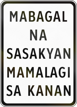 keep in: Road sign in the Philippines - Slow vehicles keep right.