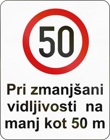 slovenian: Slovenian road sign - The text means: Speed limit when visibility reduced to 50 meters.